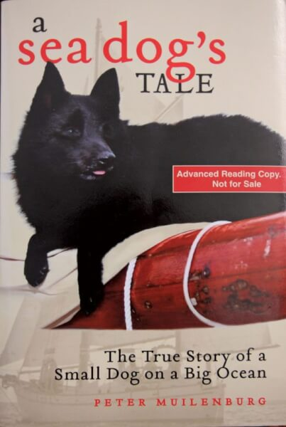 A Seadog's Tale – The True Story of a Small Dog on a Big Ocean by Peter Muilenburg. Cadent Publishing (ISBN 978-1-937644-07-9-51495) – 270 pages. Also available as an eBook for Kindle