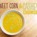Sweet Corn and Cashew Chowder